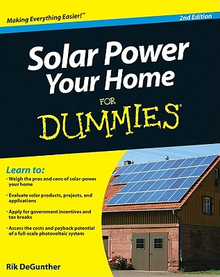 Solar Power Your Home for Dummies By Degunther, Rik