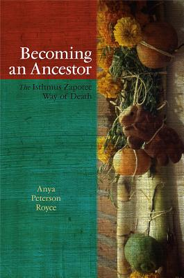 Becoming an Ancestor By Royce, Anya Peterson